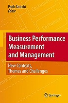 Business performance measurement and management new contexts, themes and challenges