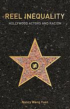 Reel inequality : Hollywood actors and racism