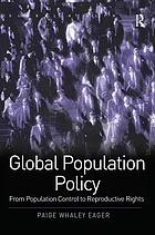Global population policy : from population control to reproductive rights