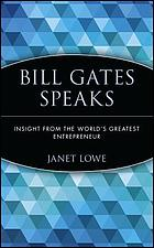Bill Gates speaks : insight from the world's greatest entrepreneur