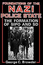 Foundations of the Nazi police state : the formation of Sipo and SD