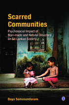 Scarred communities : psychological impact of man-made and natural disasters on Sri Lankan society