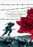 Defiant gardens : making gardens in wartime