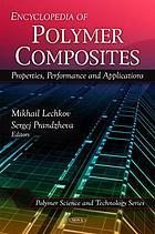 Encyclopedia of polymer composites : properties, performance and applications