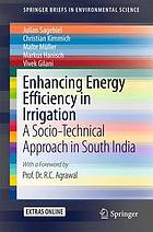 Enhancing energy efficiency in irrigation : a socio-technical approach in South India