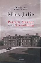 After Miss Julie : a version of Strindberg's Miss Julie