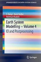 Earth system modelling. Volume 4, IO and postprocessing
