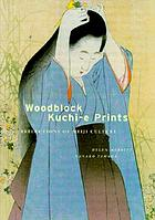 Woodblock kuchi-e prints : reflections of Meiji culture