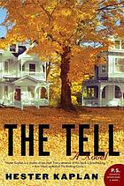 The tell : a novel