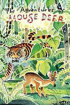 The adventures of mouse deer : tales of Indonesia and Malaysia