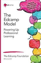 The Edcamp model : powering up professional learning