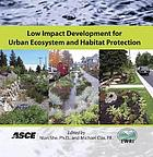 Low Impact Development for Urban Ecosystem and Habitat Protection.