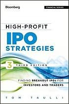 High-Profit IPO Strategies : Finding Breakout IPOs for Investors and Traders.