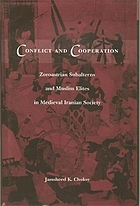 Conflict and cooperation : Zoroastrian subalterns and Muslim elites in medieval Iranian society