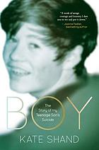 Boy : the story of my teenage son's suicide