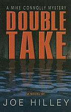 Double take / Joe Hilley.