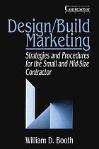 Design/build marketing : strategies and procedures for the small and mid-size contractor