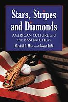 Stars, stripes and diamonds : American culture and the baseball film