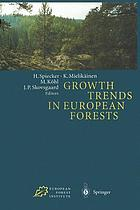 Growth Trends in European Forests : Studies from 12 Countries