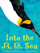 Into the A, B, sea : an ocean alphabet