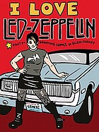 I love Led Zeppelin : panty-dropping comics