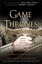 Game of thrones and philosophy : logic cuts deeper than swords