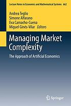 Managing market complexity : the approach of artificial economics
