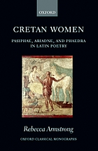 Cretan women : Pasiphae, Ariadne, and Phaedra in Latin poetry