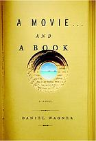 A movie--and a book : a novel