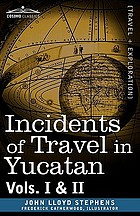 Incidents of travel in Yucatan : volumes I & II