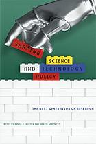 Shaping science and technology policy : the next generation of research