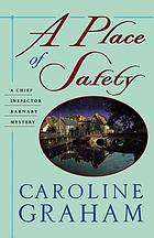 A place of safety : a Chief Inspector Barnaby mystery