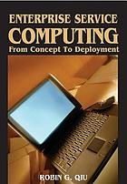 Enterprise service computing : from concept to deployment