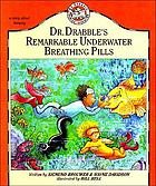 Dr. Drabble's remarkable underwater breathing pills
