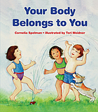Your body belongs to you.