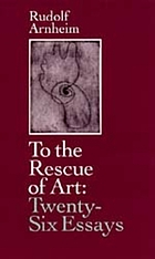 To the rescue of art : twenty-six essays