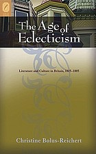 The age of eclecticism : literature and culture in Britain, 1815-1885