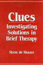 Clues : investigating solutions in brief therapy