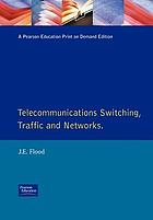Telecommunications switching, traffic and networks