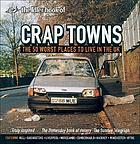 The Idler book of crap towns : the 50 worst places to live in the UK