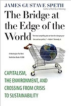 The bridge at the edge of the world : capitalism, the environment, and crossing from crisis to sustainability