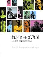 East meets West : celebrity charity cookbook