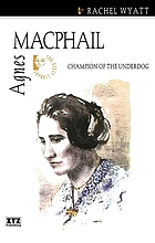 Agnes Macphail : champion of the underdog