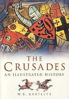 The Crusades : an illustrated history