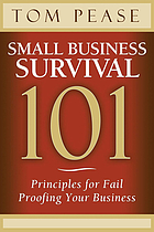 Small business survival 101 : principles for fail proofing your business