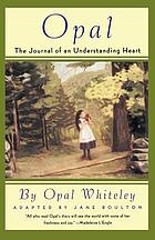 Opal, the journal of an understanding heart