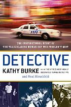 Detective : the inspirational story of the trailblazing woman cop who wouldn't quit