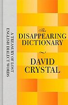 The disappearing dictionary : a treasury of lost English dialect words