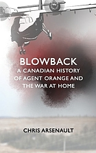 Blowback : a Canadian history of Agent Orange and the war at home