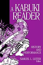A kabuki reader : history and performance